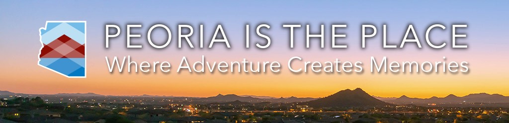 Peoria is the Place where adventure creates memories